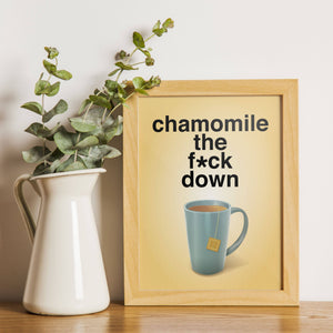 Chamomile The F*ck Down Print | Funny Decor