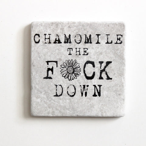 Chamomile The Fuck Down©  | Funny Coaster Gift