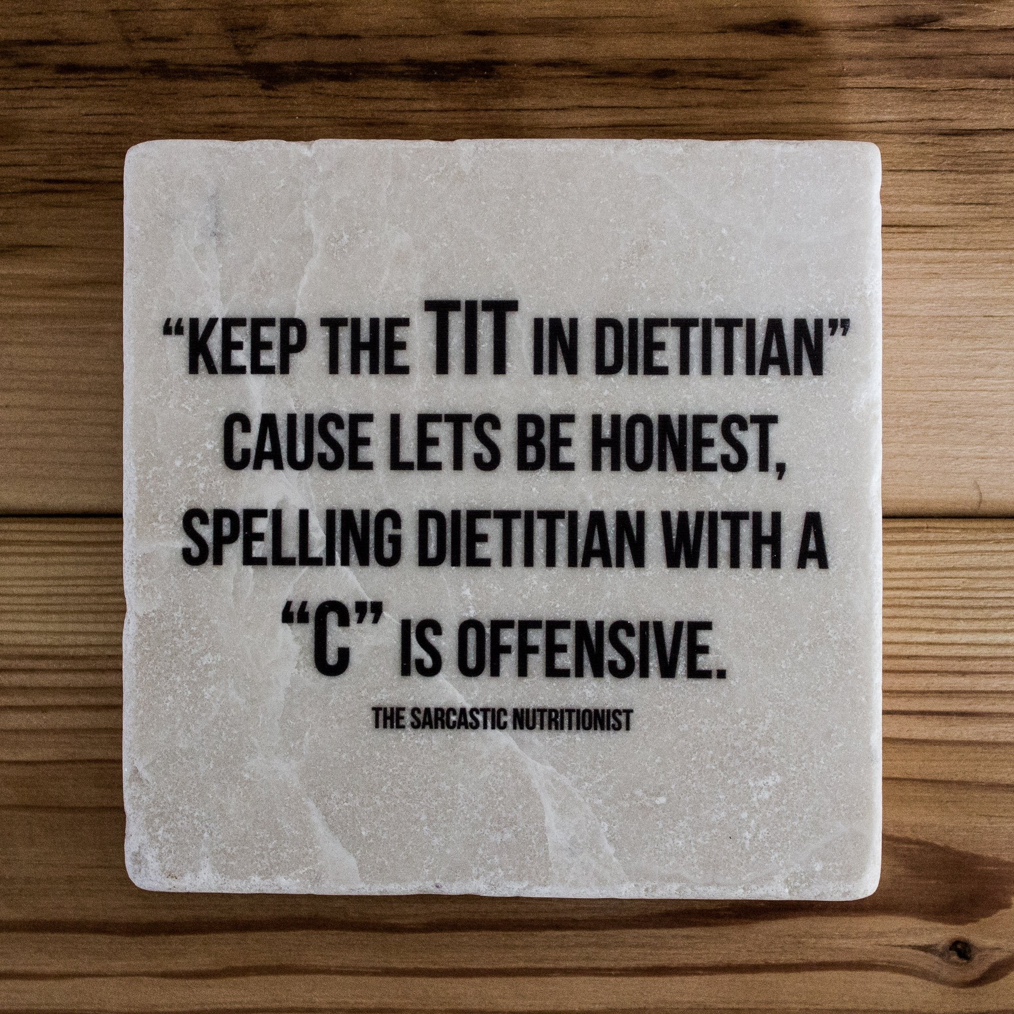 Keep The TIT In Dietitian Coaster | Dietitian Gift | Gift For Dietitians