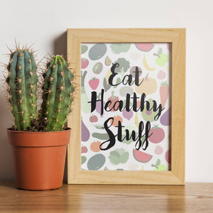 Eat Healthy Stuff Print | Foodie Print | Healthy Decor