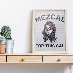 Mezcal For This Gal Digital Download | Bar Prints | Tequila Art