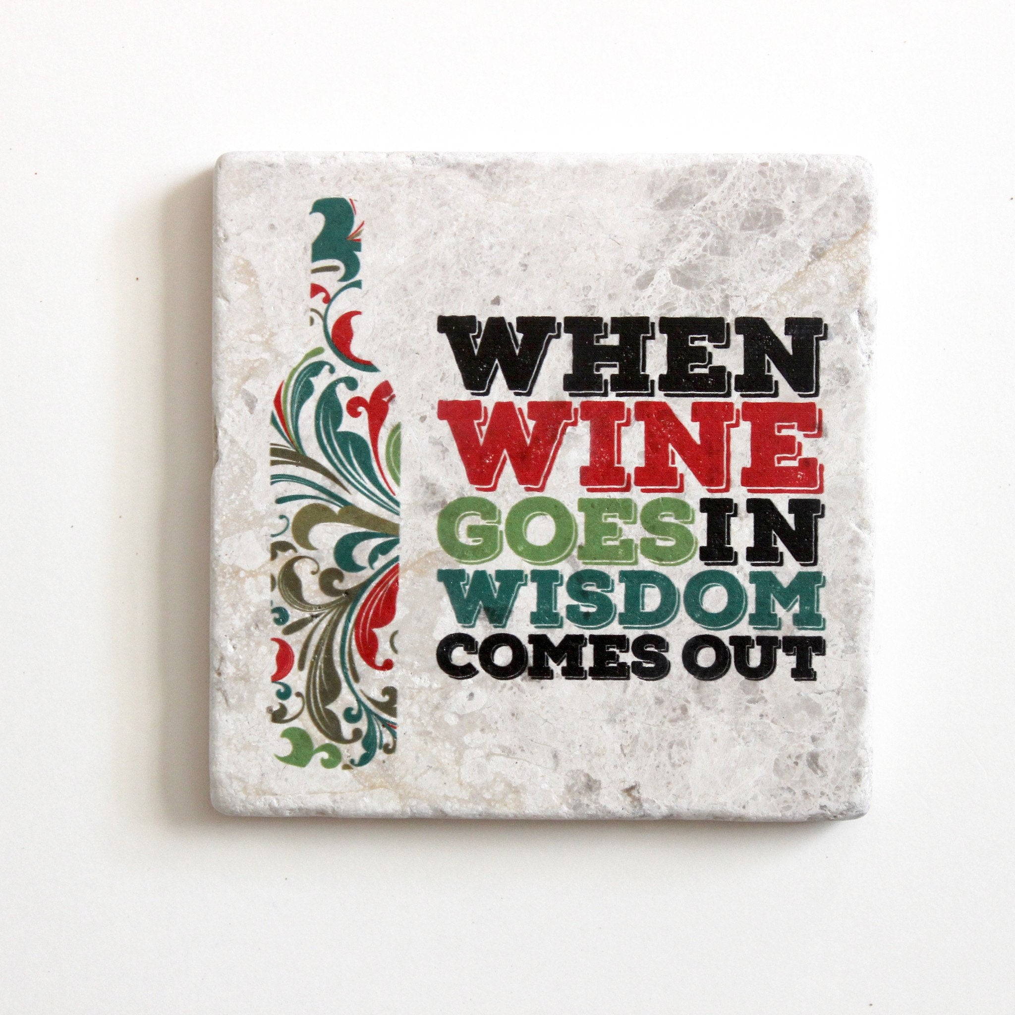 When Wine Goes In Wisdom Comes Out Coaster | Wine Gift