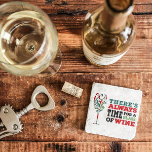 There's Always Time For A Glass Of Wine Coaster | Wine Gift