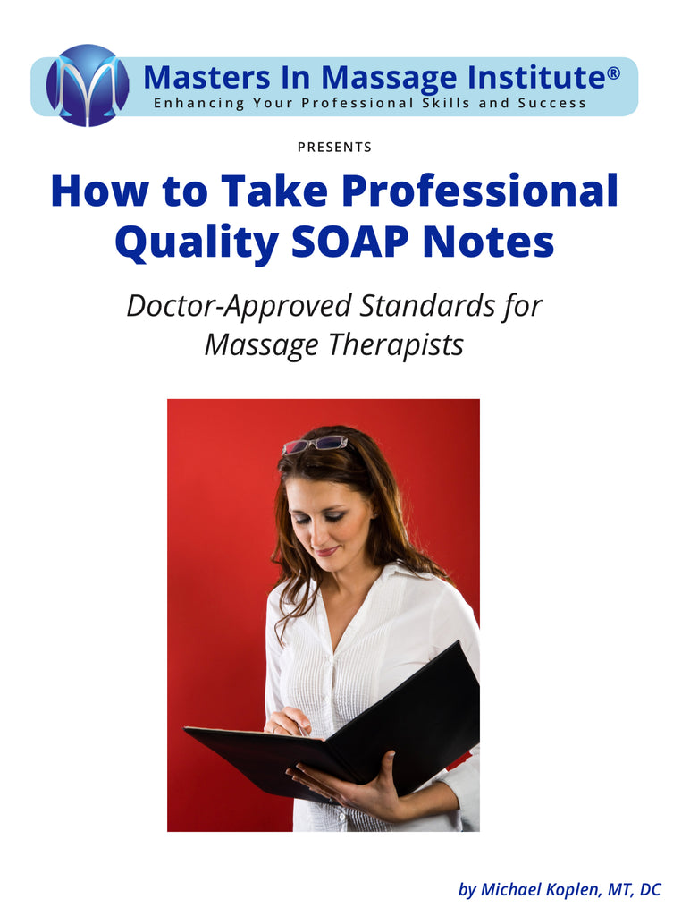 Are You Taking Professional-Quality SOAP Notes in YOur Massage Practice?