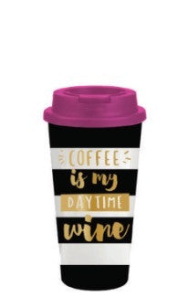 Coffee is my Daytime Wine- Travel Mug