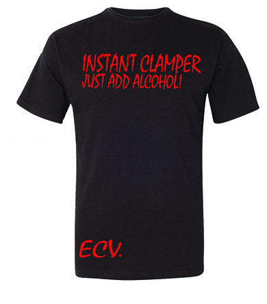 """Instant Clamper Just Add Alcohol"" Bottle Opener T-Shirt"