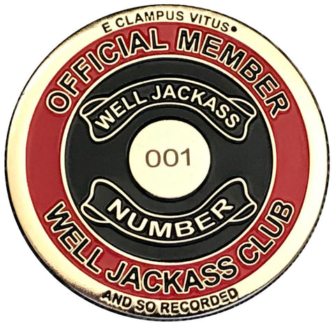 "1 3/4 inch ""Well Jackass"" Numbered Coin and Club Membership"