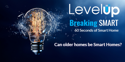 Smart Homes and Older Homes