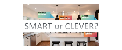 Smart Home or Clever Home?