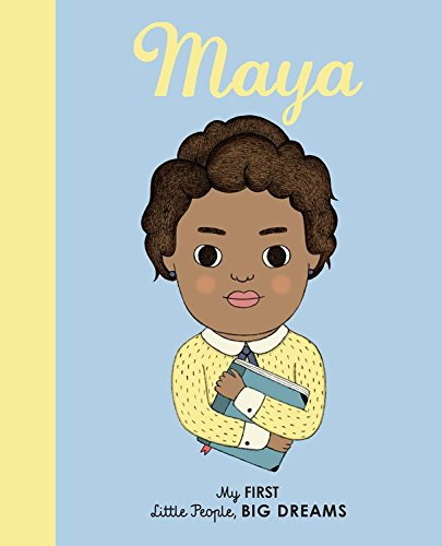 Little People BIG Dreams: Maya Angelou (Board Book)