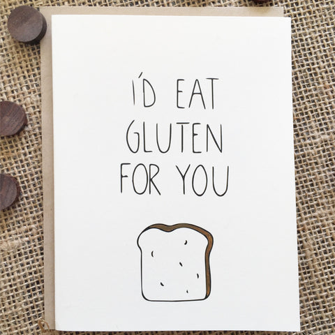 Chalkscribe - I'd Eat Gluten For You Card
