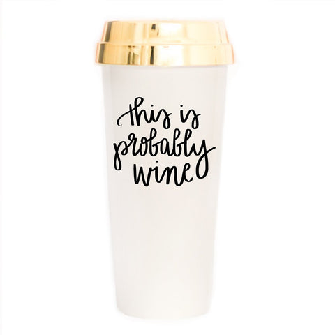 Sweet Water Decor - This is Probably Wine Travel Mug