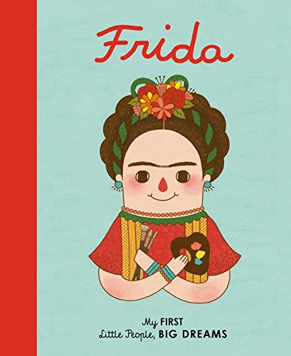 Little People Big Dreams: Frida Kahlo (Board Book)