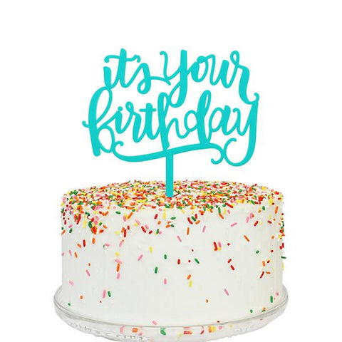 It's Your Birthday Cake Topper (Teal)