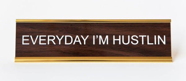 """Everyday I'm Hustlin"" Nameplate"