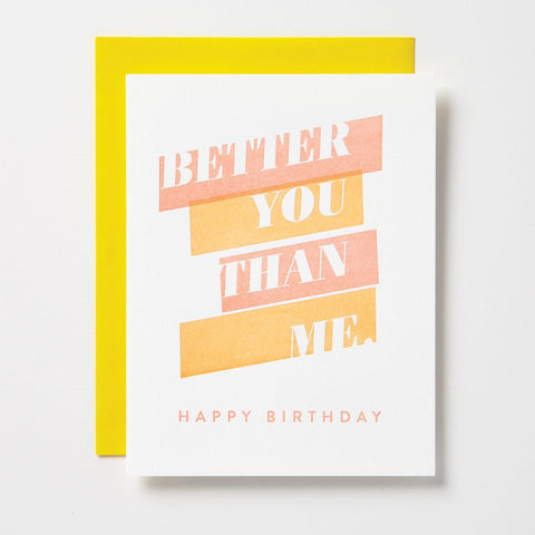 BETTER YOU THAN ME CARD