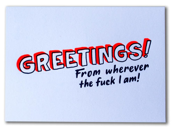 GREETINGS FROM WHEREVER THE FUCK I AM POSTCARD