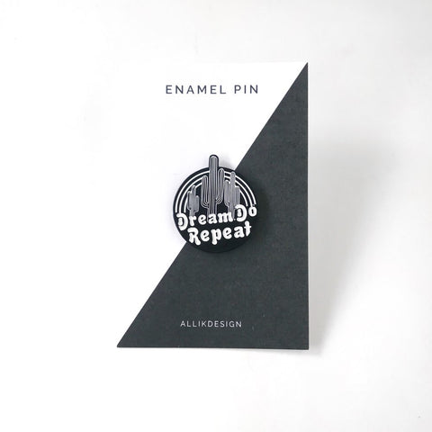 Alli K Design  - Dream Do Repeat Enamel Pin