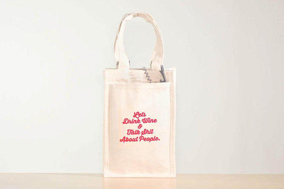 Let's Drink Wine & Talk Shit about People. Two Bottle Wine Tote.