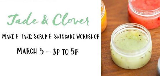 Make & Take: Scrub & Skincare Workshop