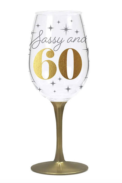 Sassy and Sixty Stemmed Wine Glass - ShopSpoiled