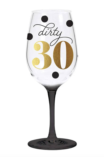 Dirty Thirty Stemmed Wine Glass - ShopSpoiled