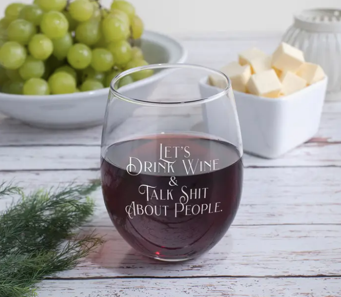 Let's Drink Wine & Talk Shit - Stemless Wine Glass - ShopSpoiled