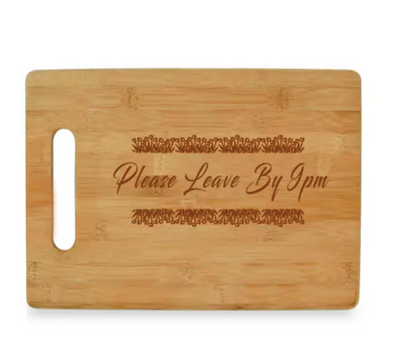 Please Leave by 9pm - Bamboo Cutting Board - ShopSpoiled