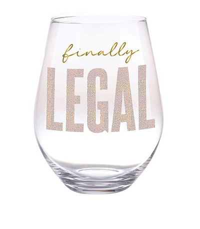 Finally Legal Stemless Wine Glass - ShopSpoiled