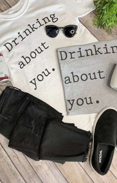 Drinking About You Graphic Tee: Grey - ShopSpoiled