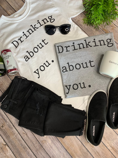 Drinking About You Graphic Tee: White - ShopSpoiled