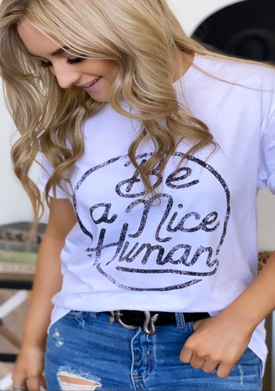 Be a Nice Human Graphic Tee - ShopSpoiled