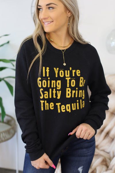 If You're Going to Be Salty Pullover - Shop Spoiled Boutique