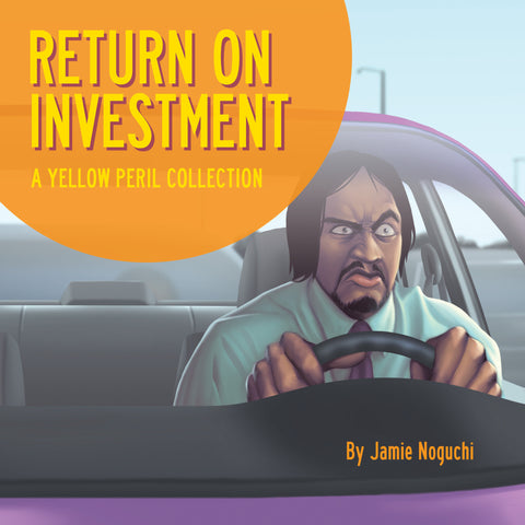 Return on Investment, A Yellow Peril Collection