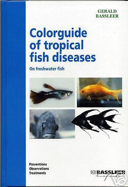 Colorguide of Tropical Fish Diseases by Gerald Bassleer