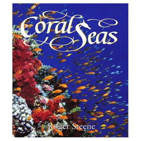 Coral Seas (1998) by Roger Steene, Hardcover,