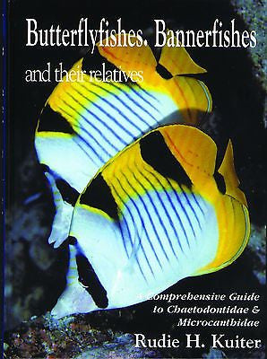 Butterflyfishes, Bannerfishes & relatives, Rudie Kuiter