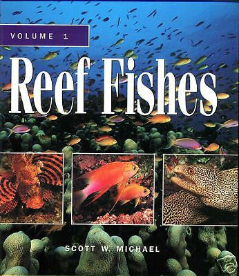 Reef Fishes Volume 1  by Scott Michael, New, Hard Cover
