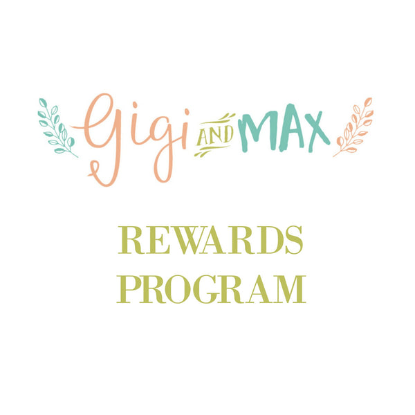Gigi and max rewards program! Earn points for shopping!