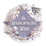 IN DARKWOODS WILD Sticker