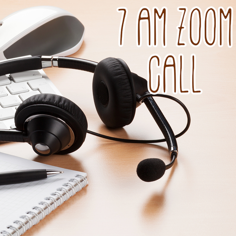 Fan Collection: 7 AM ZOOM CALL