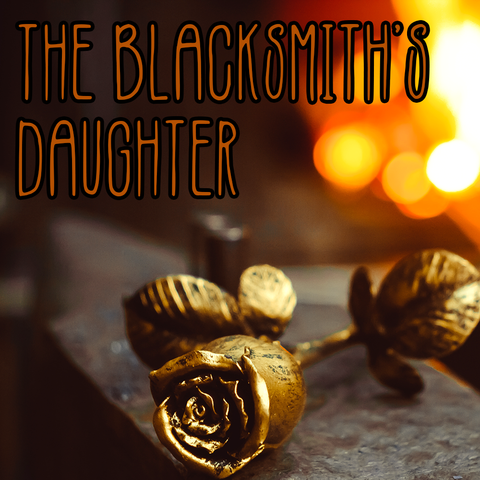 Fan Collection: THE BLACKSMITH'S DAUGHTER