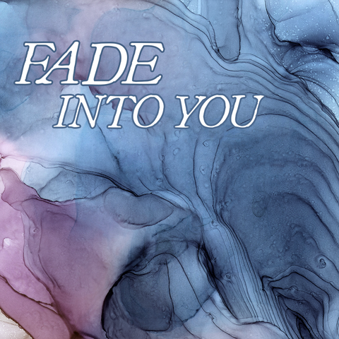 Favorites Collection: FADE INTO YOU