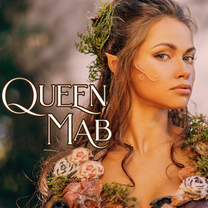 Favorites Collection: QUEEN MAB
