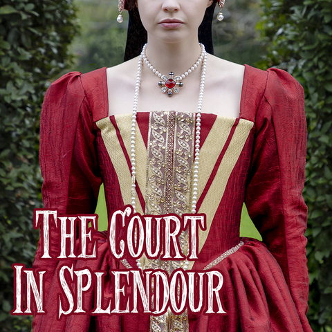 Winter Collection: THE COURT IN SPLENDOUR