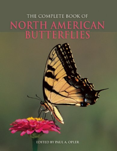 The Complete Book of North American Butterflies (edited by Paul A. Opler)