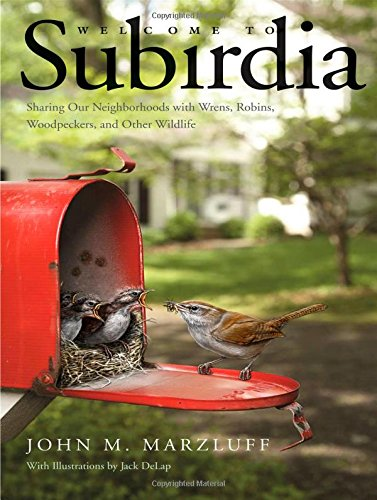 Welcome to Subirdia by John M. Marzluff