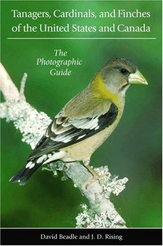 Tanagers, Cardinals and Finches of the US and Canada (The Photographic Guide) by Beadle and Rising
