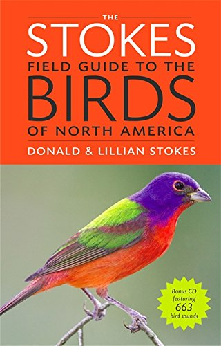 The Stokes Field Guide to the Birds of North America by Donald & Lillian Stokes
