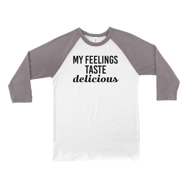 My Feelings Taste Delicious Baseball Tee